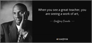 quote-when-you-see-a-great-teacher-you-are-seeing-a-work-of-art-geoffrey-canada-91-82-86